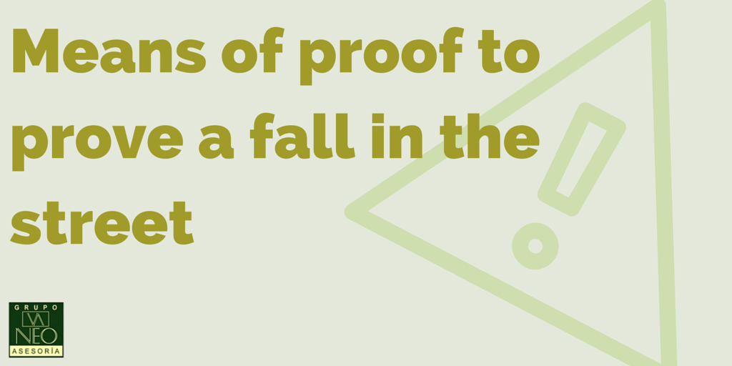 Means of proof to prove a fall in the street